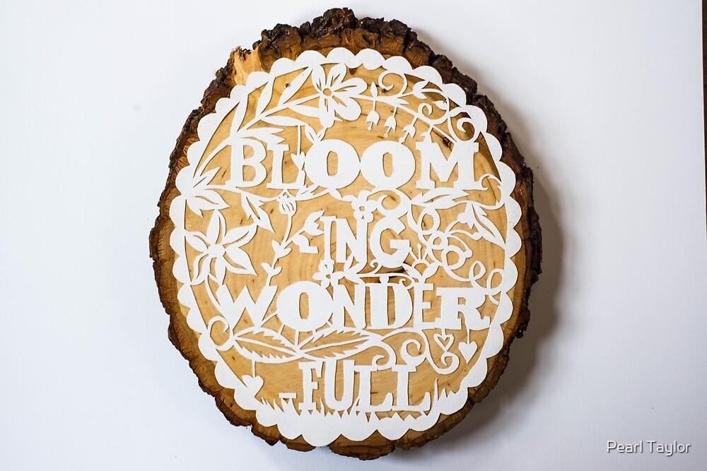 Bloom-ing Wonder-full Paper Cut by Pearl Taylor