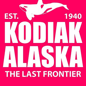Kodiak Alaska The Last Frontier  by AlwaysAwesome