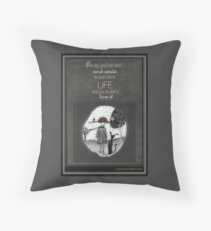 Smile because you decided to live your life Throw Pillow