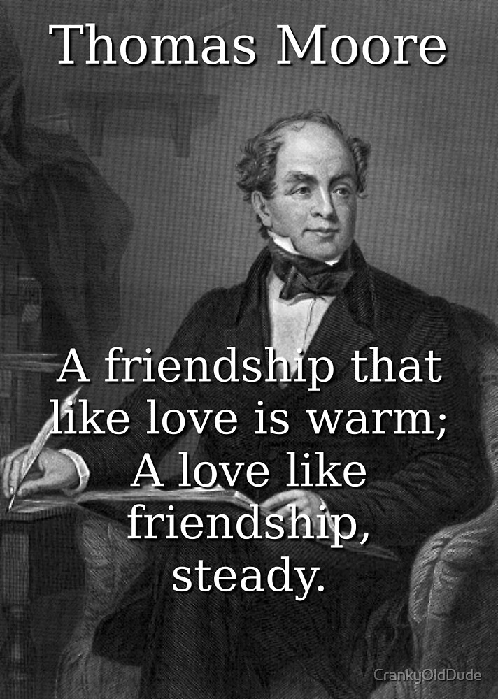 A Friendship That Like Love - Thomas Moore by CrankyOldDude