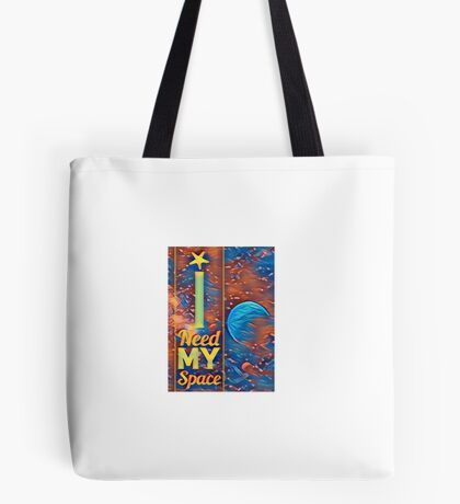 I need my space colorful Tote Bag