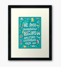 Lose ourselves in books Framed Print