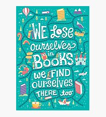 Lose ourselves in books Photographic Print
