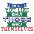 God helps those who help themselves by Keywebco