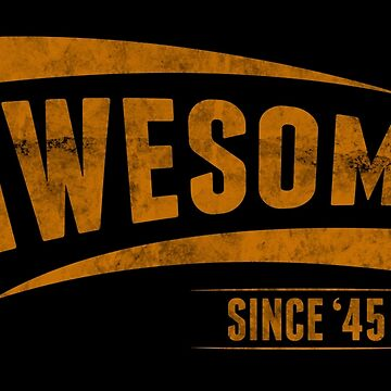 Awesome Since'45 by 4season
