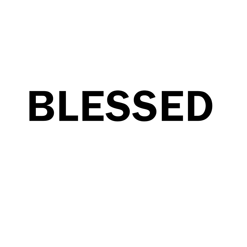 Blessed God Bless Funny Bold Cute by Four4Life
