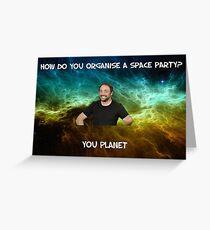 Lame dad space joke ft Mark Sheppard Greeting Card