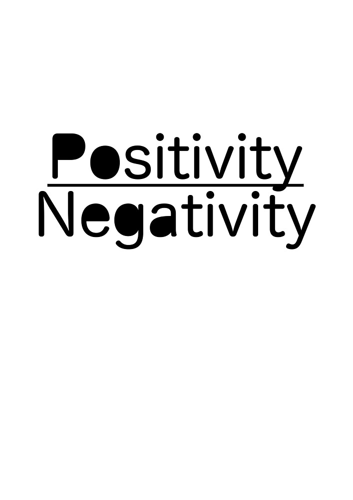 Positivity over negativity by Willjones13
