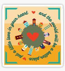 A Little Love in Your Heart Sticker