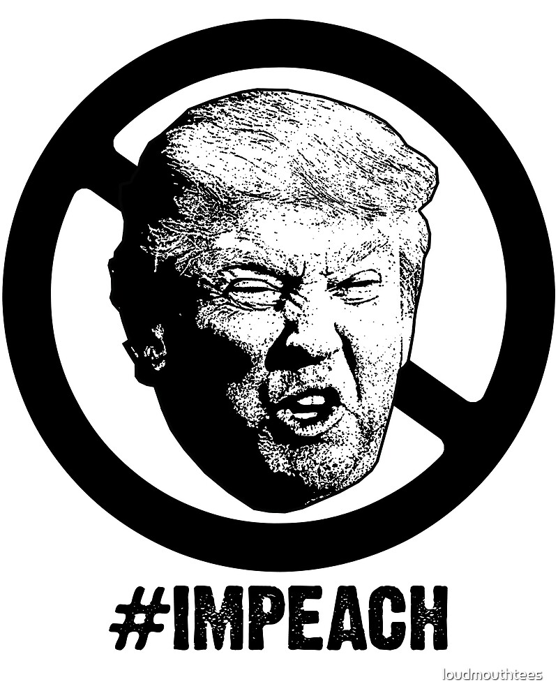 Drumpf #IMPEACH by loudmouthtees