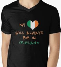 My Heart Will Always Be In Ireland Men's V-Neck T-Shirt