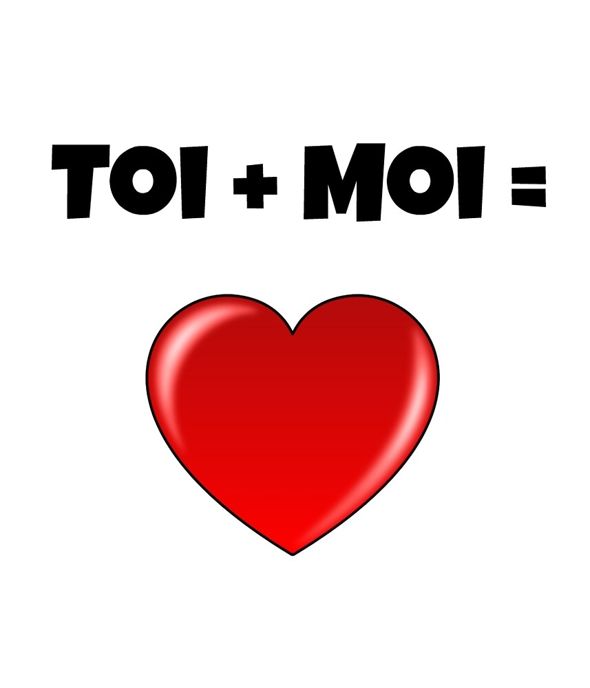 Toi + Moi, Toi et Moi, You Plus Me, You And Me Valentine's Gift by Trendy Gear Shop