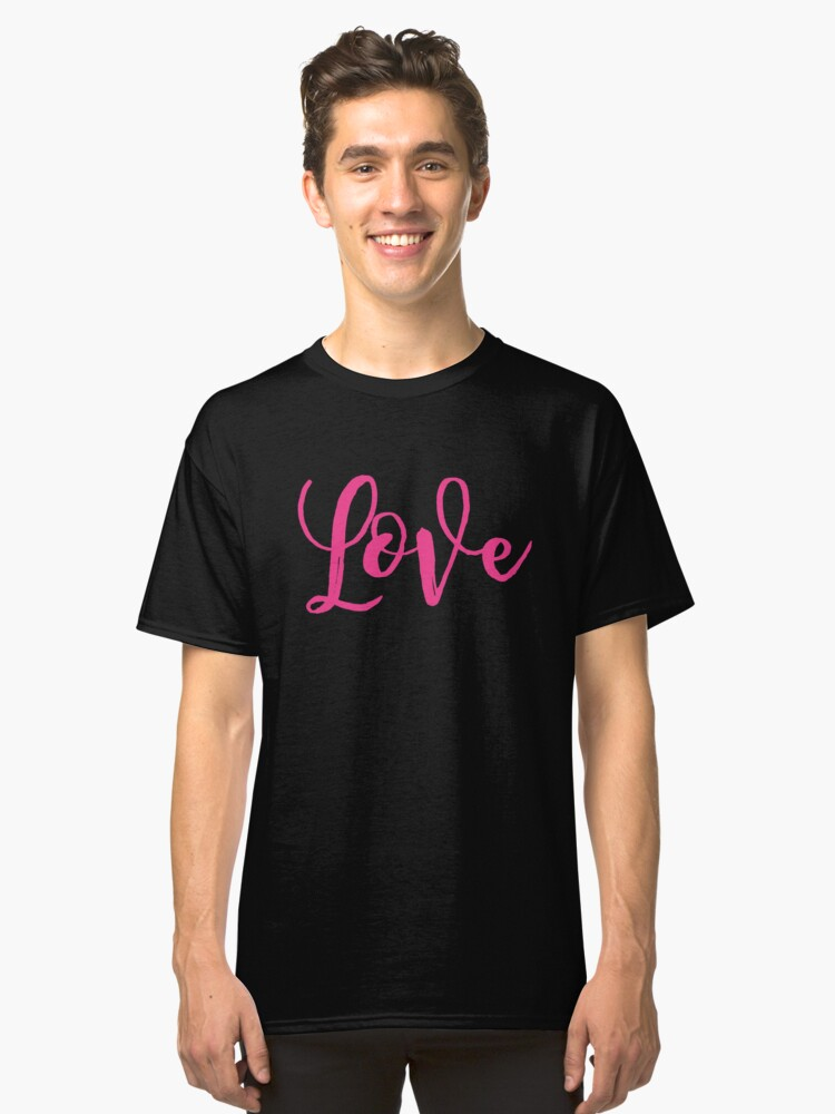 Love in Pink Script Font Classic T-Shirt Front