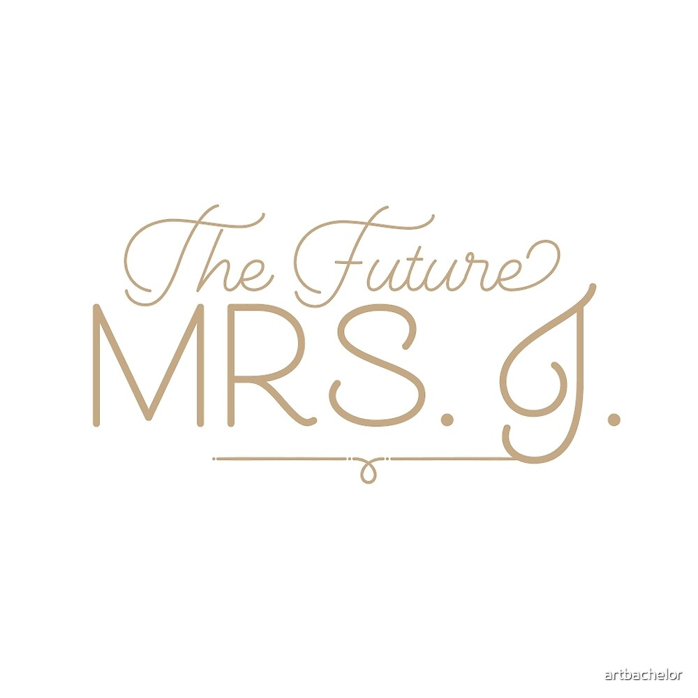 The Future Mrs. J Bride-to-Be, Gold by artbachelor
