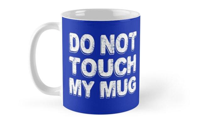 COFFEE MUG DO NOT TOUCH by AlphaMoon