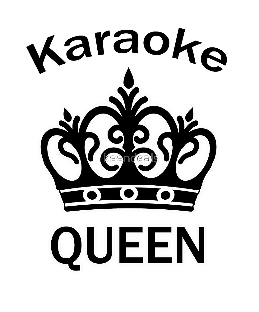 Queen of Karaoke TShirt for Women and Girls Who Love To Sing by keendeals