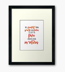 The Greatest Thing Framed Print