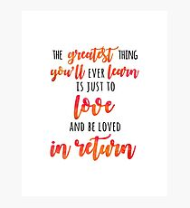 The Greatest Thing Photographic Print