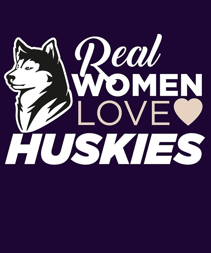 Real Women Love Huskies  by AlwaysAwesome