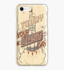 If Today Was Your Last Day iPhone Case/Skin