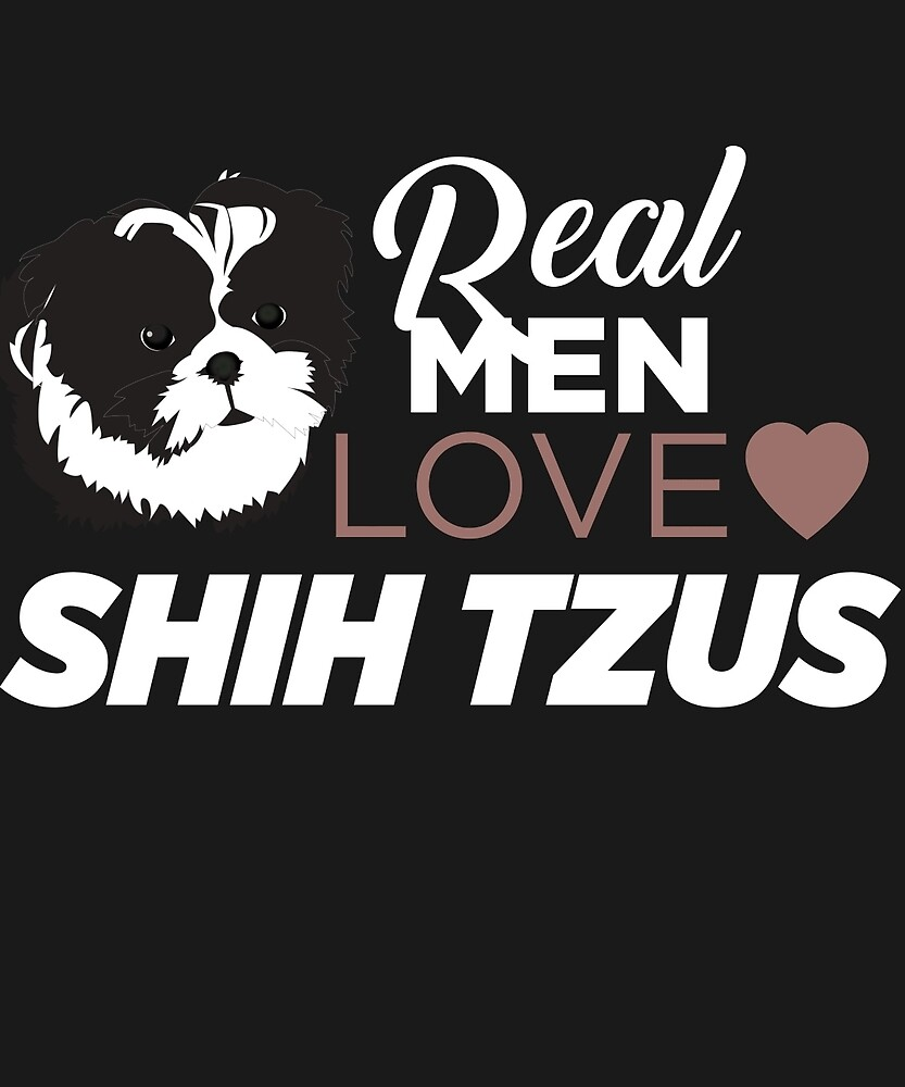 Real Men Love Shih Tzus  by AlwaysAwesome