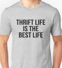 thrift life is the best life Unisex T-Shirt