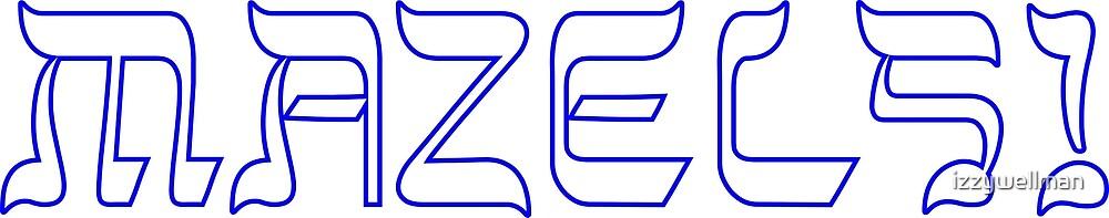 Mazels! by izzywellman