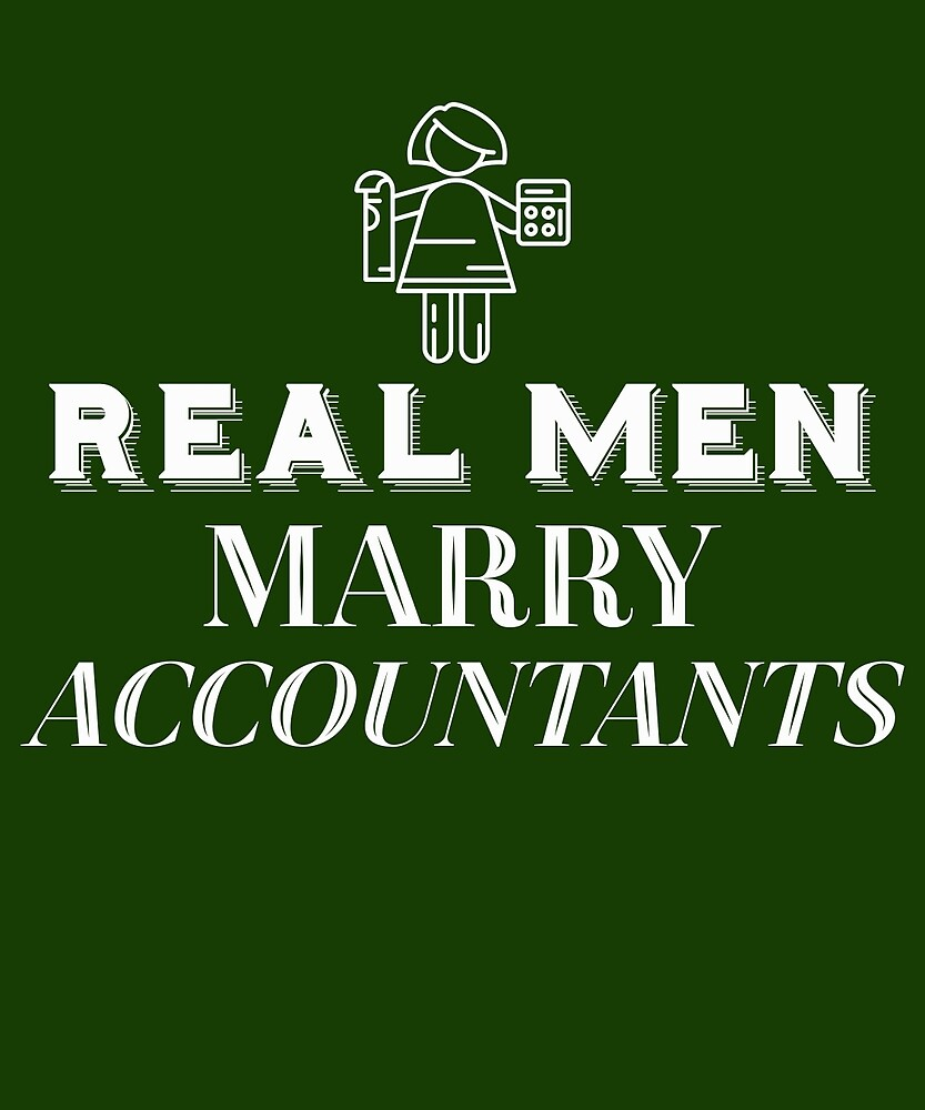 Real Men Marry Accountants  by AlwaysAwesome