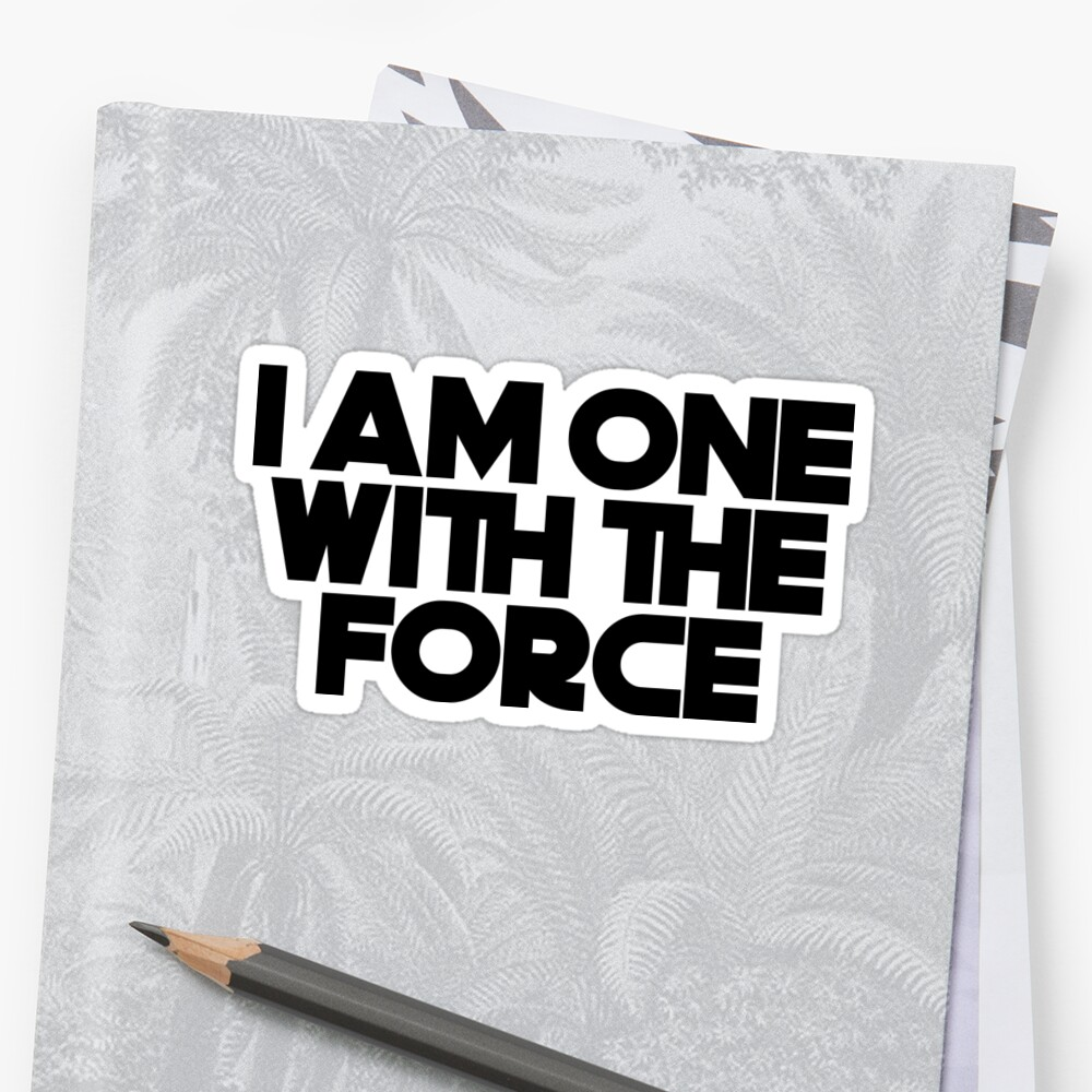 I Am One With the Force by arabelluhh