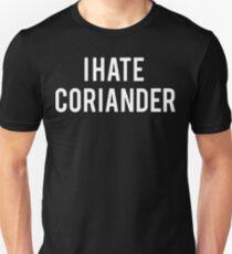 I hate coriander shirt Unisex T-Shirt