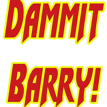 Dammit Barry! by herogear