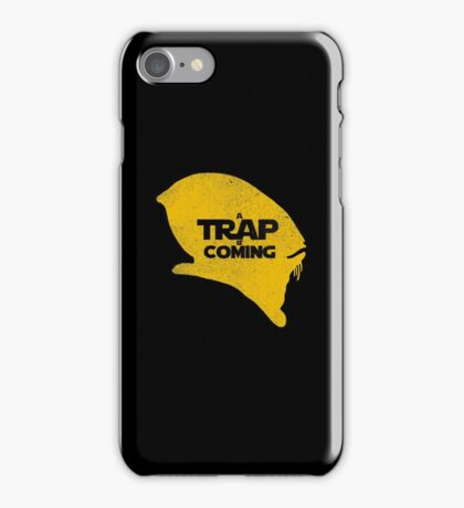 A Trap is Coming iPhone Case/Skin