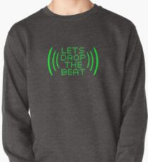 Let's drop the beat! Pullover
