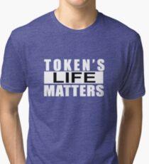 Token Life's Matters Tri-blend T-Shirt