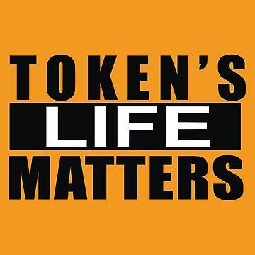 Token Life's Matters Merchandise by 2hannajwa