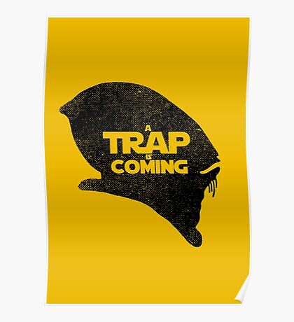 A Trap is Coming - black Poster