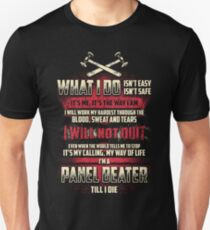 What i do...I'm a Panel Beater Unisex T-Shirt