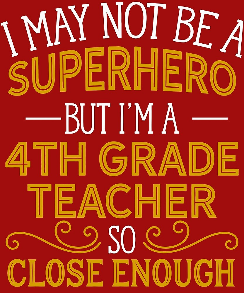 Superhero But 4th Grade Teacher  by AlwaysAwesome