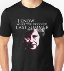 I know what you Googled last summer Unisex T-Shirt