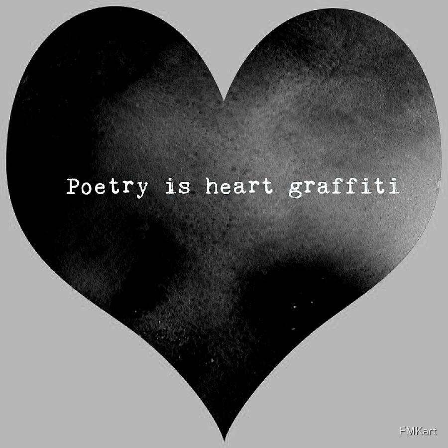 Poetry is Heart Graffiti  by FMKart