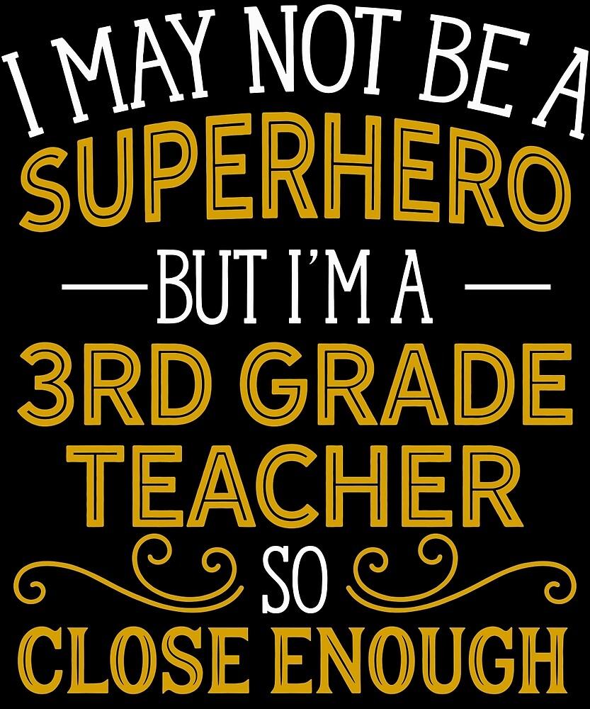 Superhero But 3rd Grade Teacher  by AlwaysAwesome