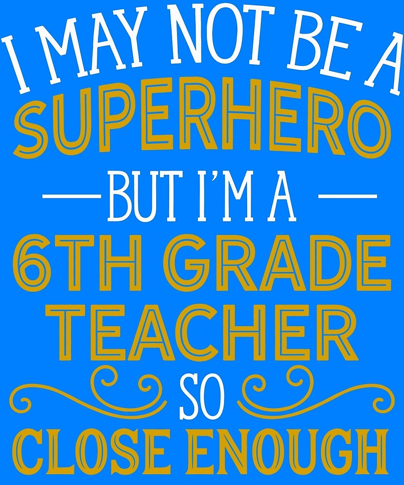Superhero But 6th Grade Teacher  by AlwaysAwesome