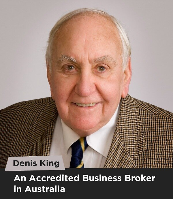 Denis King - An Accredited Business Broker in Australia by Denis King