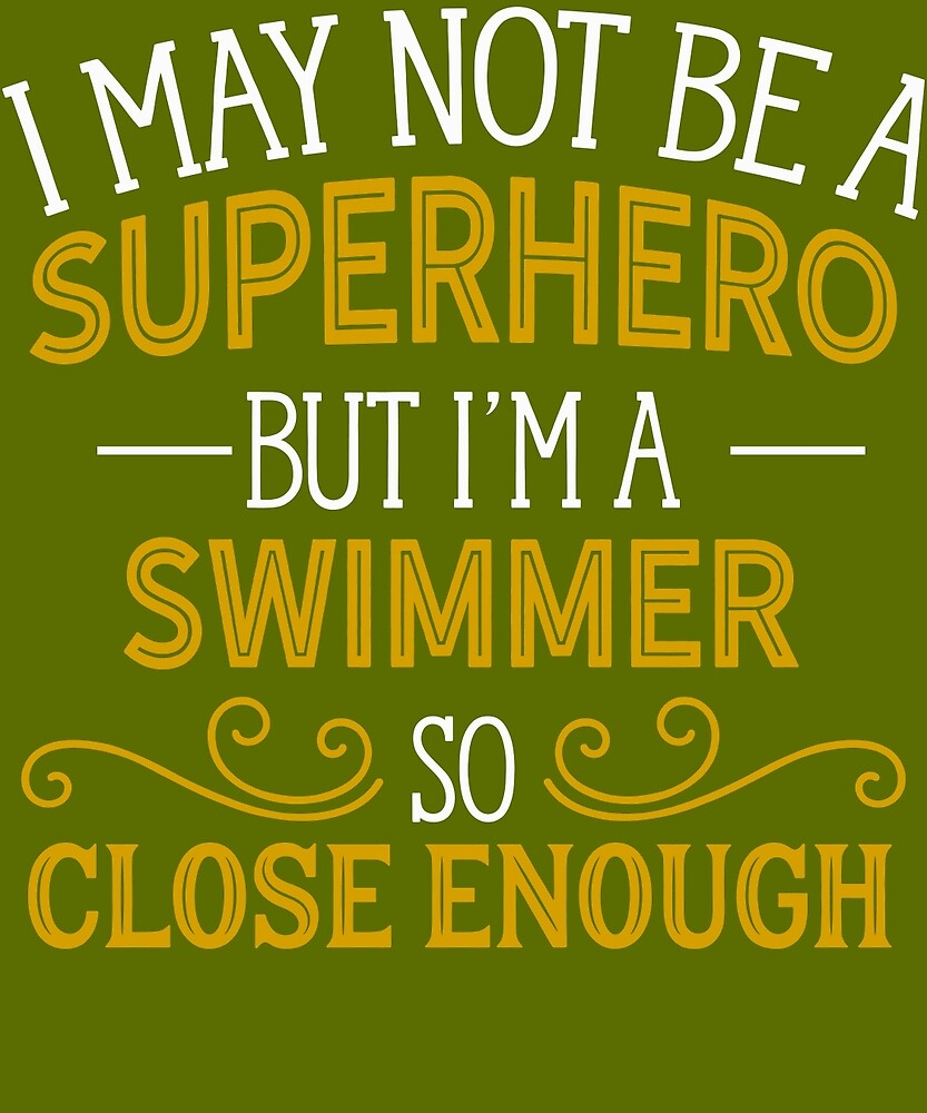 Superhero But Swimmer Gift  by AlwaysAwesome