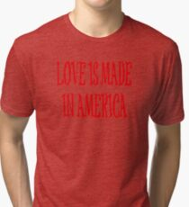Love is Made in America Tri-blend T-Shirt
