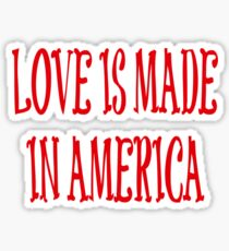 Love is Made in America Sticker