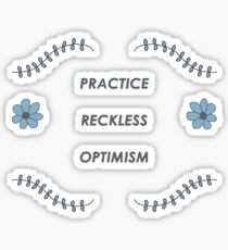 PRACTICE RECKLESS OPTIMISM - Hannah Hart Sticker