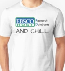 EBSCO Host and Chill T-Shirt