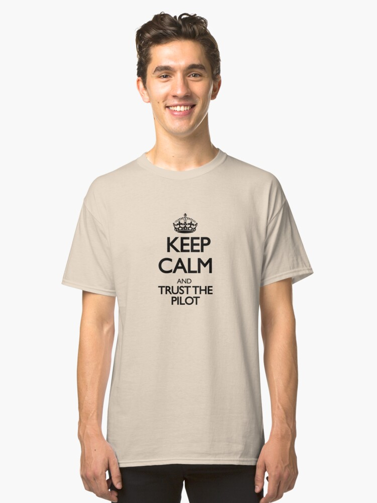 Keep Calm and Trust The Pilot Classic T-Shirt Front