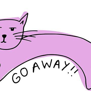 Go Away Relatable Cat by laurenroche00